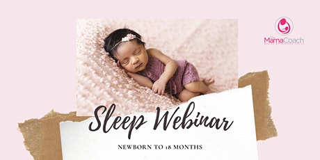 The Mama Coach Sleep Webinar - Newborn to 18 Months tickets