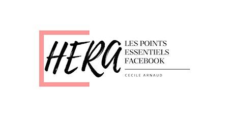 Les Ateliers en ligne d'Hera - Les points essentiels sur Facebook ! billets