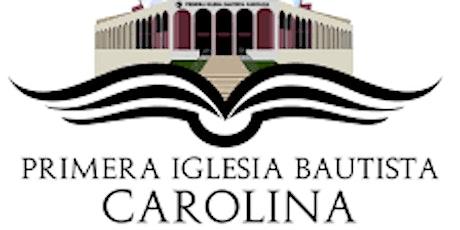 Culto de Adoración y Predicación de la Primera Iglesia Bautista de Carolina tickets