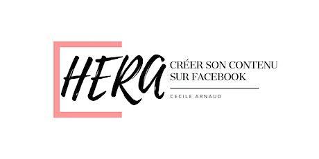 Les Ateliers d'Hera - Créer son contenu facilement sur Facebook ! billets
