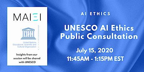 AI Ethics: UNESCO AI Ethics Public Consultation tickets