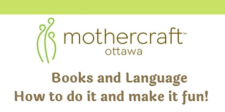 Mothercraft EarlyON: Books and Language -How to do it and make it fun! tickets