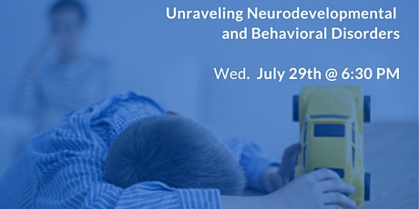Unraveling Neurodevelopmental and Behavioral Disorders - tickets