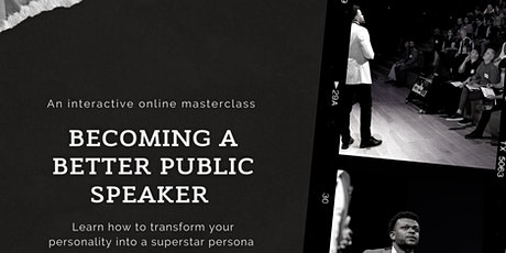 Become A Better Public Speaker: A Masterclass On How To Showcase You tickets