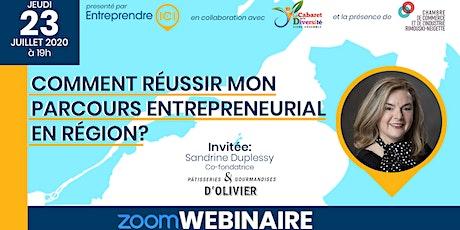 Comment réussir mon parcours entrepreneurial en région billets