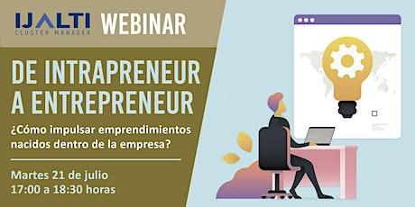 """Plática de emprendedor a emprendedor: """"De Intrapreneur a Entrepreneur"""" entradas"""