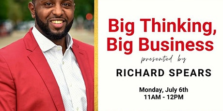 Big Thinking, Big Business Presented by Richard Spears tickets