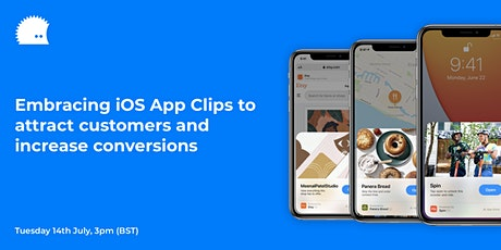 Embracing iOS App Clips to attract customers and increase conversions tickets