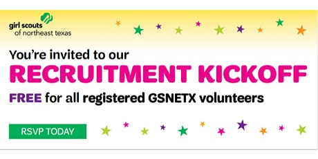 Girl Scouts of Northeast Texas - Volunteer Recruitment Kickoff Event tickets