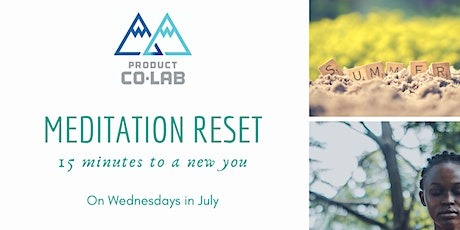 Wednesday Meditation Reset - 15 minutes to a new you! tickets
