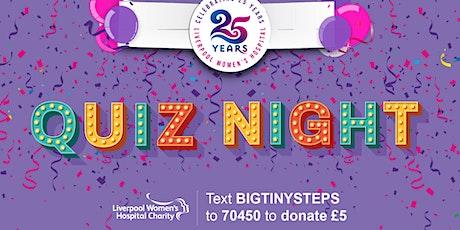 Liverpool Women's Hospital Charity 25th Birthday Quiz tickets