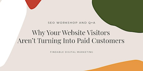 Why Your Website Visitors Aren't Converting (Facebook Live) tickets