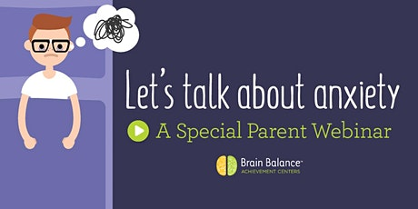 The Signs of Anxiety - A Parents Webinar - Brain Balance North Oakland tickets