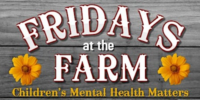 Friday at the Farm: Childrens Mental Health Matte