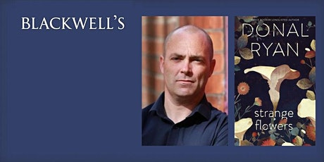Online event: Strange Flowers with Donal Ryan  - TICKET + SIGNED BOOK tickets