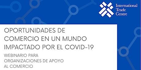 OPORTUNIDADES DE COMERCIO EN UN MUNDO IMPACTADO POR EL COVID-19 bilhetes