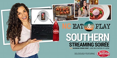 NC Eat & Play Southern Streaming Soiree Featuring Cheerwine tickets
