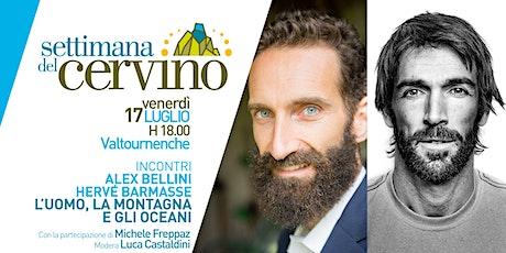 Settimana del Cervino -  Incontri con Alex Bellini e Hervé Barmasse tickets