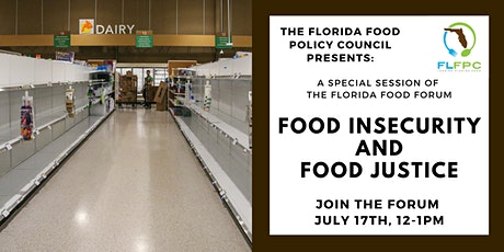 Special Florida Food Forum: Food Insecurity and Food Justice tickets