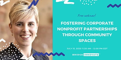 Fostering Corporate Nonprofit Partnerships through Community Spaces tickets