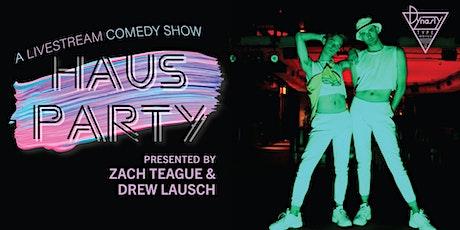 HAUS PARTY w/ Zach Teague + Drew Lausch (Livestream!) tickets
