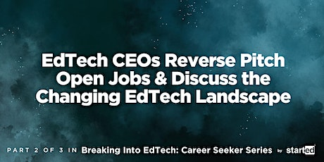 EdTech CEOs Reverse Pitch Open Jobs & Discuss a Changing EdTech Landscape tickets