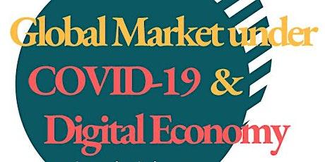 Global Market COVID-19 & The Digital Economy tickets