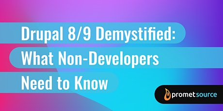 Drupal 8/9 Demystified: What Non-Developers Need to Know (1 day) tickets