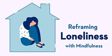 Reframing Loneliness with Mindfulness tickets