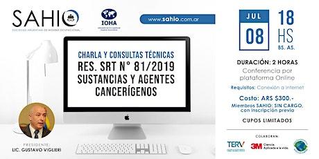 Charla  y Consultas Técnicas Res.81/19 SRT. Reg. de Agentes Cancerígenos. entradas