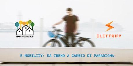 E-mobility: da trend a cambio di paradigma. biglietti