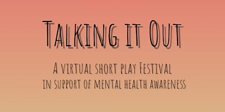 Talking It Out: A Virtual Short Play Festival (2020-2021 Season) Tickets