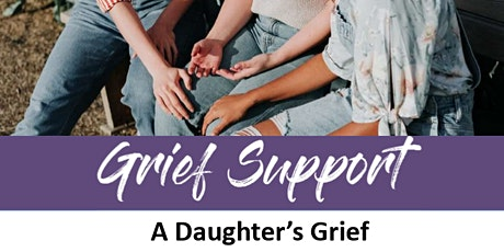 Grief Support: A Daughter's Grief tickets
