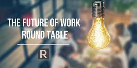 The Future of Work - Roundtable tickets