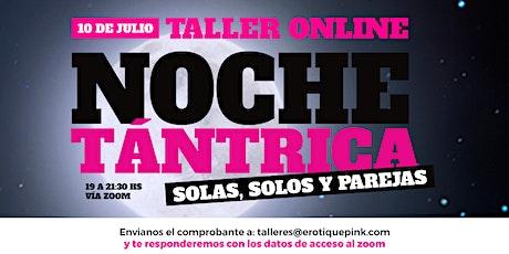 Taller Online: ¡Noche tántrica para solos, solas y parejas! entradas
