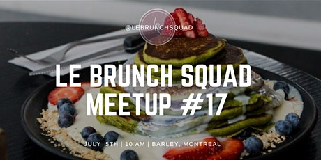 WE ARE BACK: LE BRUNCH SQUAD'S 17TH MEETUP tickets