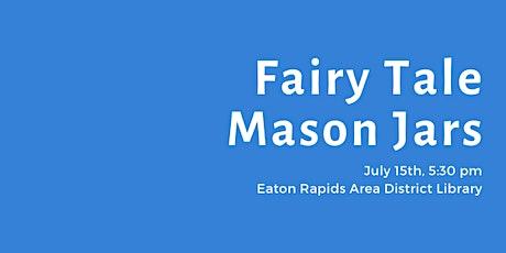 Fairy Tale Mason Jars tickets