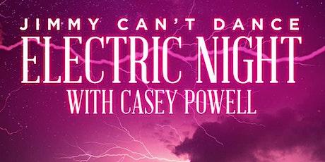 Electric Night w/ Casey Powell tickets