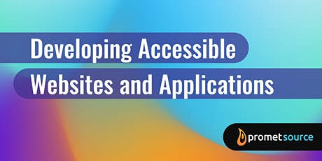 Developing Accessible Websites and Applications (2 Days) tickets