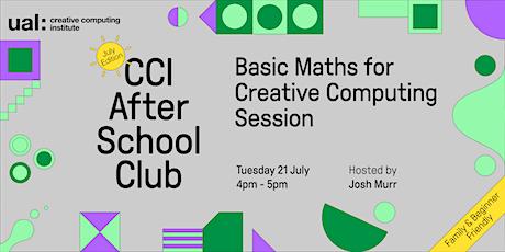 CCI After School Club: Basic Maths for Creative Computing tickets