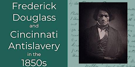 Frederick Douglass and Cincinnati Anti-Slavery in the 1850s tickets
