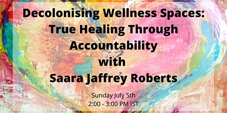Decolonising Wellness Spaces: True Healing Through Accountability tickets