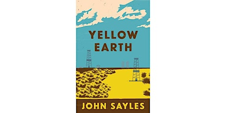 AC Book Club: Online Reading From Yellow Earth by Author John Sayles tickets