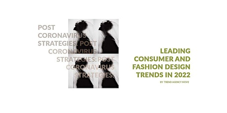 Post Coronavirus Strategies: Leading consumer and design trends for 2022 tickets