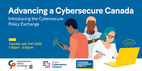 Advancing a Cybersecure Canada: Introducing the Cybersecure Policy Exchange tickets