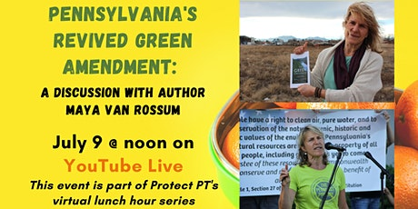Pennsylvania's Revived Green Amendment: A discussion with Maya van Rossum tickets