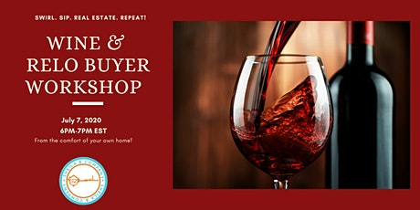 Wine and Workshop - Join our VIRTUAL Relo Home Buyers Seminar from home tickets