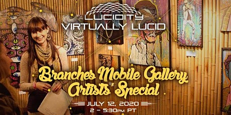 Virtually Lucid - Branches Mobile Gallery Artists' Special tickets