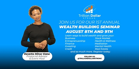 Trillion Dollar Strong Wealth Building  Webinar August 8th and 9th tickets