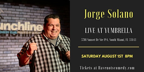 Have-Nots Comedy Presents Jorge Solano tickets
